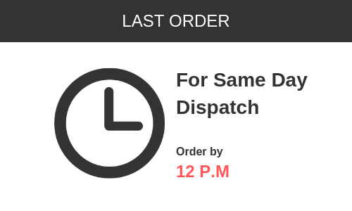 Same Day dispatch by 12 P.M